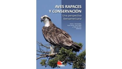 Aves rapaces y conservación. Una perspectiva iberoamericana