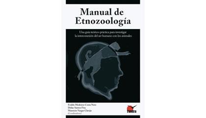 Manual de Etnozoología. Una guía teórico-práctica para investigar la interconexión del ser humano con los animales (2009)