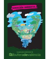 Seduccion ambiental La guia para enamorarse de l Albufera de Valencia