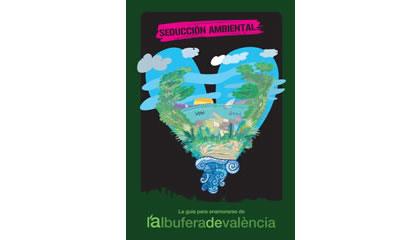 Seducción Ambiental. La guía para enamorarse de l'Albufera de València