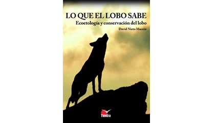 Lo que el lobo sabe. Ecoetología y conservación del lobo (2014)