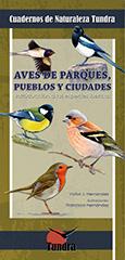 Aves de parques, pueblos y ciudades. Introducción a las especies ibéricas